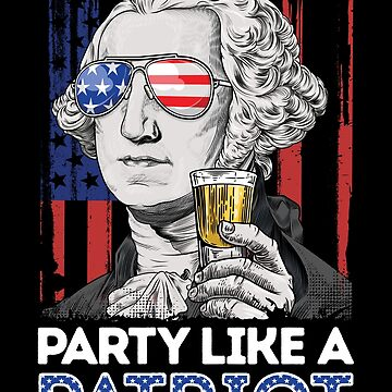George Washington Party Like A Patriot 4th of July T shirt by LiqueGifts