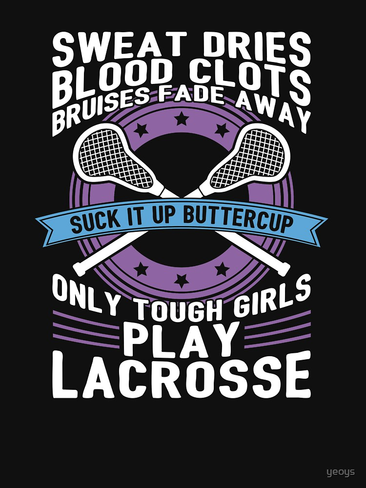 Buttercup Tough Girls Lacrosse - Funny Lacrosse Quotes Gift by yeoys