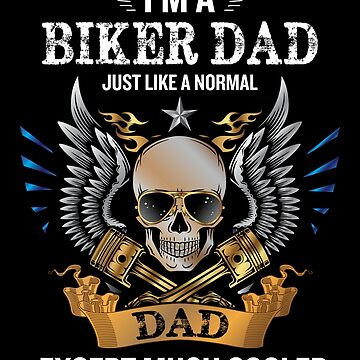 I'm A Biker Dad Rider Motorcycle Funny Fathers Day Gift by JapaneseInkArt
