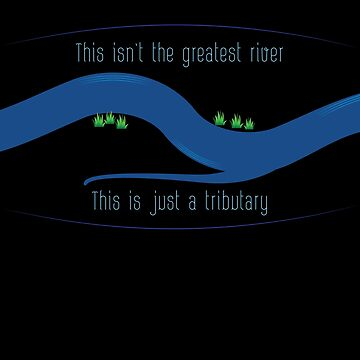 This is just a tributary by eldram