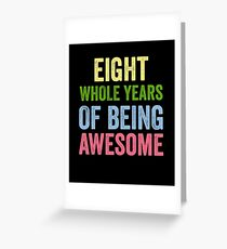 Birthday 8 Years Of Being Awesome Greeting Card