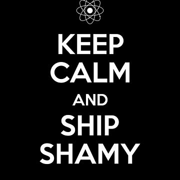 Keep Calm and Ship Shamy by sillyshirtsco