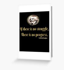 Frederick Douglass If There is No Struggle There is no Progress, Black History Greeting Card