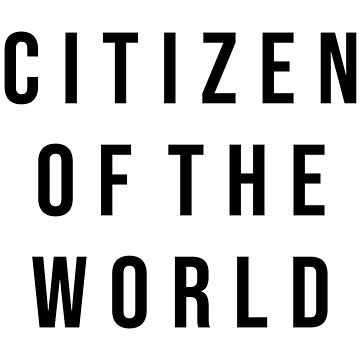 CITIZEN OF THE WORLD by limitlezz