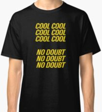 Brooklyn Nine Nine - Cool cool Classic T-Shirt