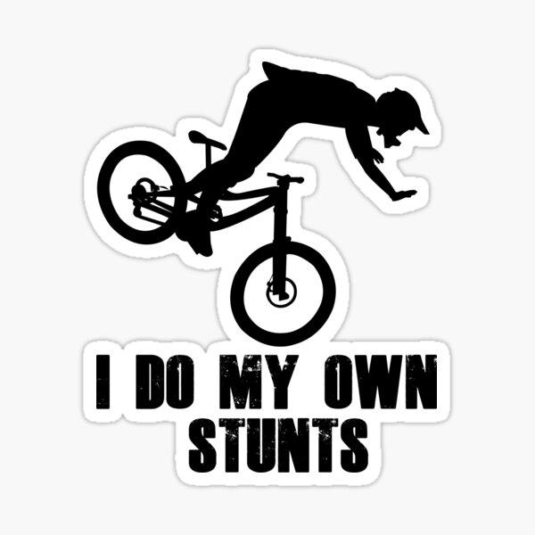 I Do My Own Stunts Funny MTB / Mountain Biking Design for Mountain bikers Sticker