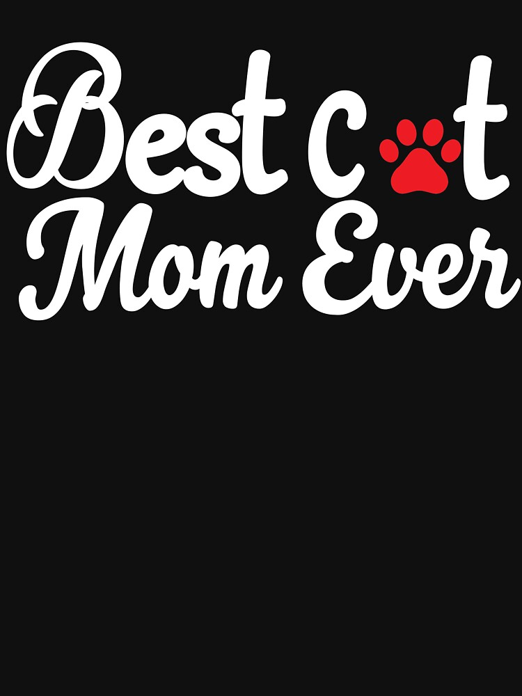 Best Cat Mom Ever With A paw print: Cute T-Shirt For Women by Dogvills
