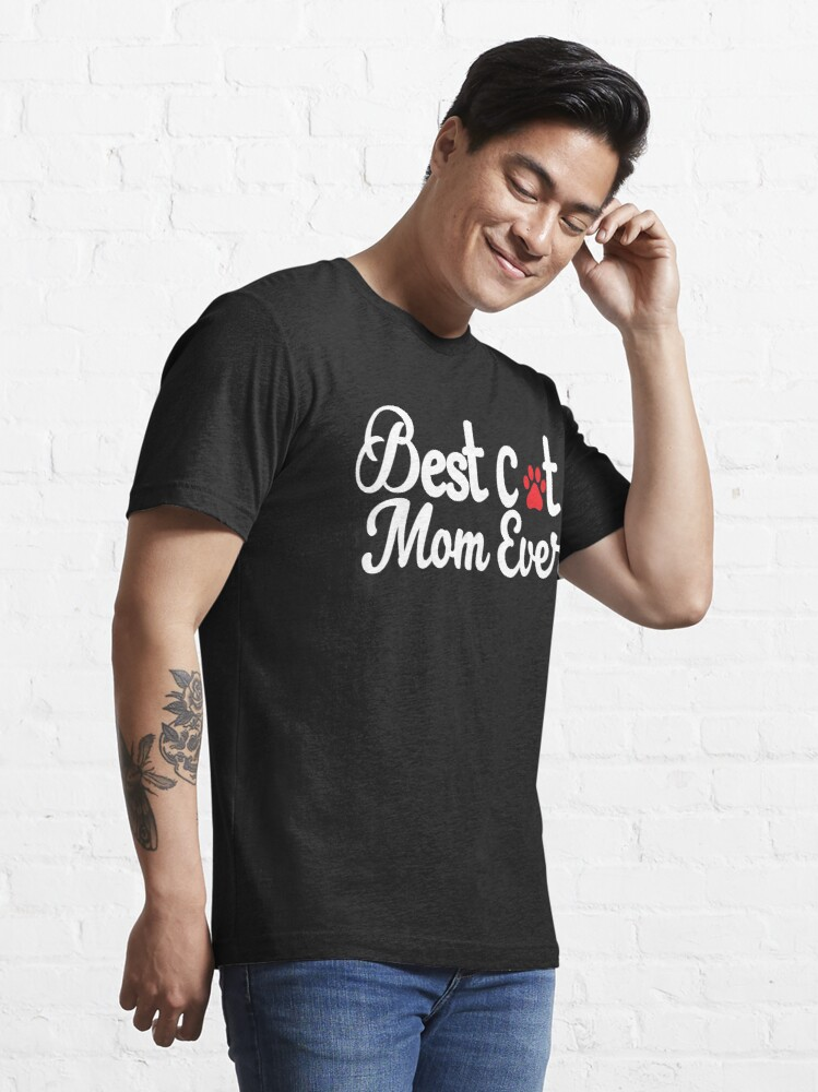 Alternate view of Best Cat Mom Ever With A paw print: Cute T-Shirt For Women Essential T-Shirt