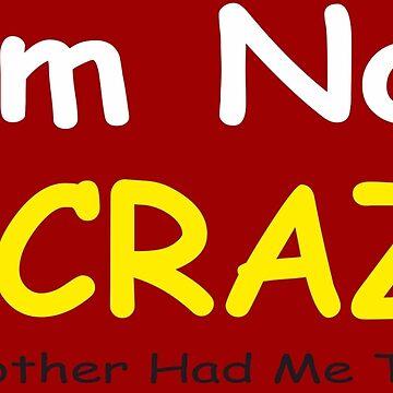 I am not crazy by choppy777