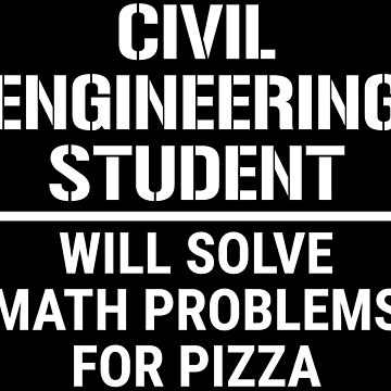 Civil Engineering Student Math Pizza T-shirt by zcecmza