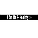 I Am Fit & Healthy by Linda Dacey-Laforge