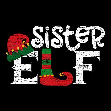 Sister Elf Gift Family Suitable for Christmas Funny T-Shirt by MrTStyle