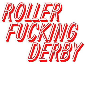 Roller Fucking Derby by Boogiemonst