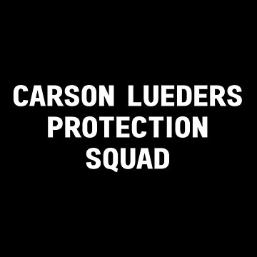 Carson Lueders Protection Squad by amandamedeiros