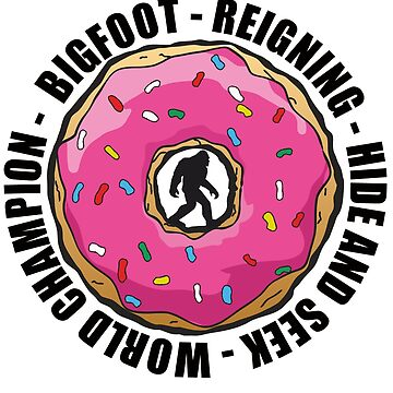 Bigfoot Sasquatch Donut Hide and Seek Champion by furioso