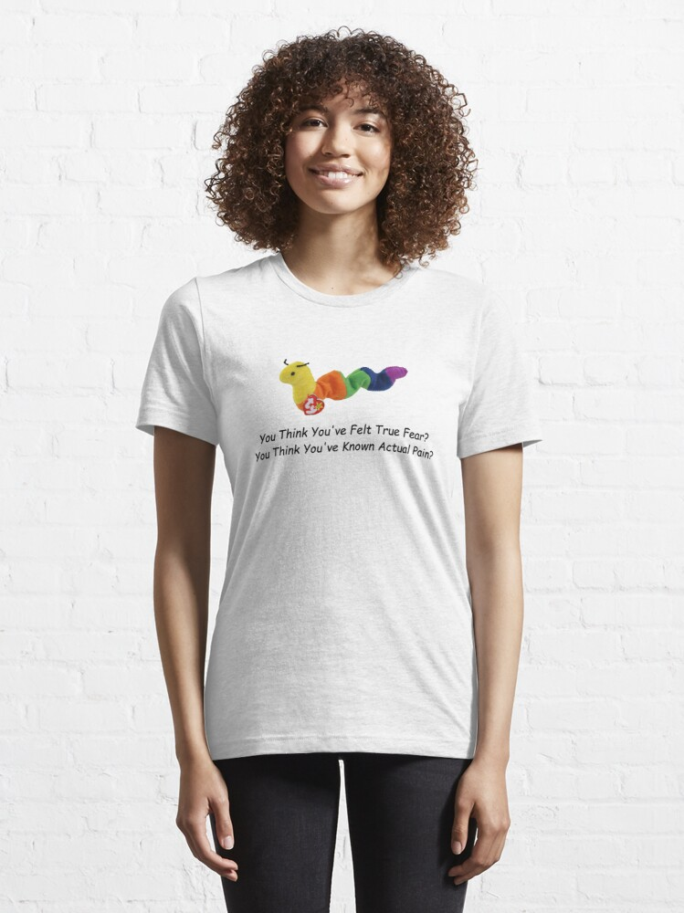 Alternate view of You Think You've Felt True Fear? You Think You've Known Actual Pain? (comic sans) Essential T-Shirt