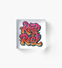 Keep It Real Cool Typography Street T-Shirts Acrylic Block