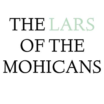 The last Lars - Indian Mohawk America Lars pun by qwerdenker
