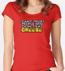 I can't trust people who don't eat cheese Women's Fitted Scoop T-Shirt