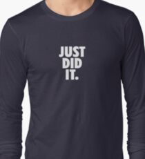 Just Did It Novelty T Shirt Long Sleeve T-Shirt