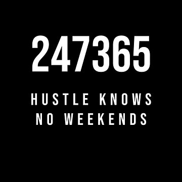 247365 - Hustle knows no weekends by kailukask