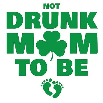 Not Drunk Mum To Be Funny Quote T-Shirt by mia1949