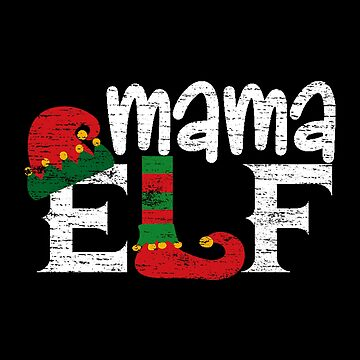 Mama Elf Gift Family Suitable for Christmas Funny T-Shirt by MrTStyle