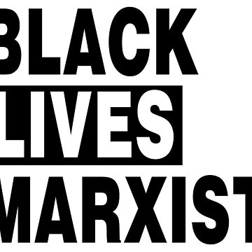 BLACK LIVES MARXIST blanche by DeplorableLib