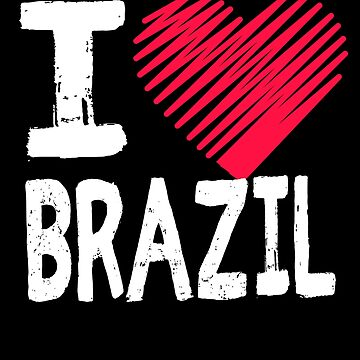 I Love Brazil South America Tourist Gift by Aewood924