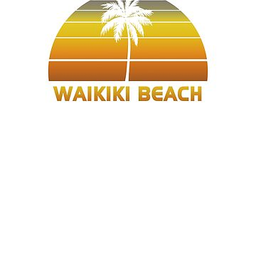 Vintage Waikiki Beach Beach Palm Tree Sunset Cool Family Vacation Souvenir by hlcaldwell
