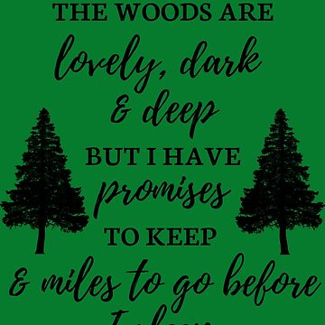 Stopping by Woods - Robert Frost Quote by MysticalCrazy