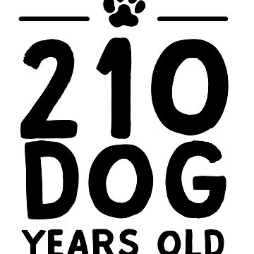210 Dog Years Old by bravos