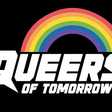 Queers Of Tomorrow by Nowhere89