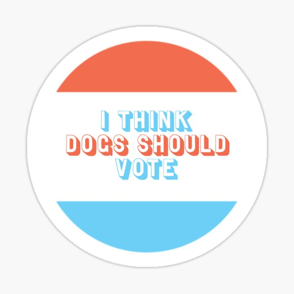Dogs Should Vote Sticker