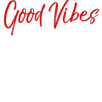 GOOD VIBES ONLY  by ShyneR