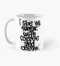 """""""Ich mag meinen Zucker mit Kaffee und Sahne"""" Tasse (Standard)"""