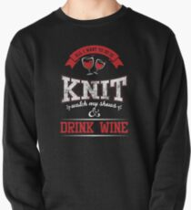 Funny Knitters All I Want To Do is Knit Drink Wine Pullover