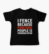 I fence because punching people is frowned upon fencing fencer Baby Tee