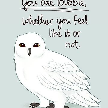 """""""You Are Lovable"""" Snowy Owl by thelatestkate"""