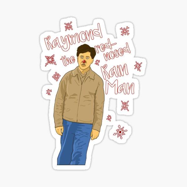 Raymond the Red-Nosed Rain Man Sticker
