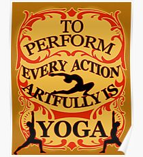 Yoga : To perform every action artfully is YOGA Poster