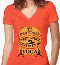 Yoga : To perform every action artfully is YOGA Women's Fitted V-Neck T-Shirt