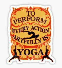 Yoga : To perform every action artfully is YOGA Sticker