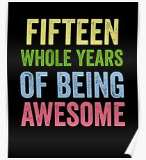 Birthday 15 Years Of Being Awesome Poster