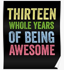 Birthday 13 Years Of Being Awesome Poster
