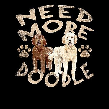Need More Labradoodle by ockshirts