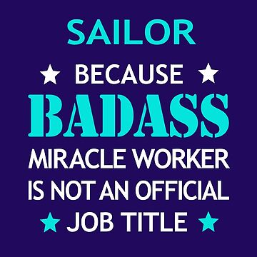 Sailor Badass Birthday Funny Christmas Cool Gift by smily-tees