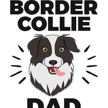 Border Collie Dad - for Men and Boys who own Border Collie Dogs by EstelleStar