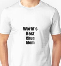 Chug Mom Dog Lover World's Best Funny Gift Idea For My Pet Owner Unisex T-Shirt