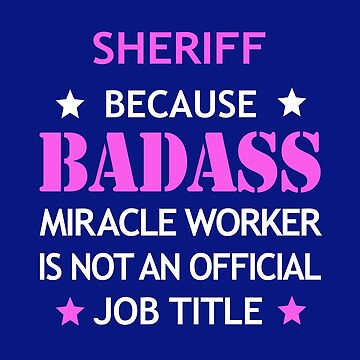 Sheriff Badass Birthday Funny Christmas Cool Gift by smily-tees